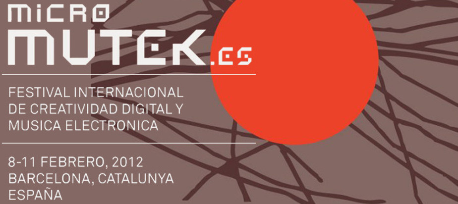 (2012-02-08) Micro_MUTEK.ES 2012