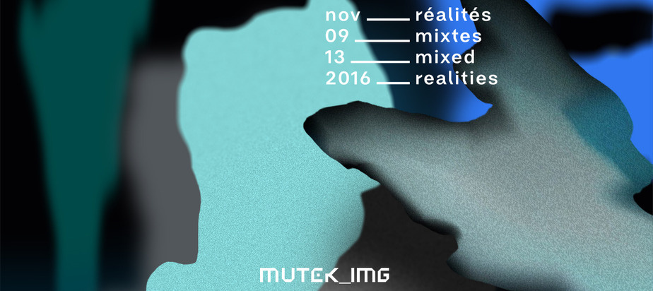 THE THIRD EDITION OF MUTEK_IMG PRESENTS MIXED REALITIES