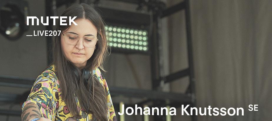 MUTEKLIVE207 - Johanna Knutsson