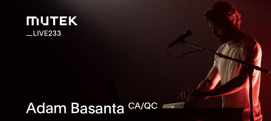 MUTEKLIVE233 - Adam Basanta