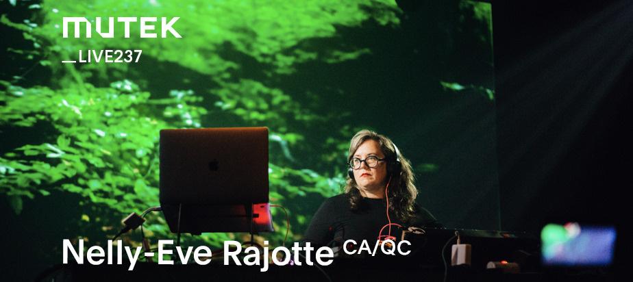 MUTEKLIVE237 - Nelly-Eve Rajotte
