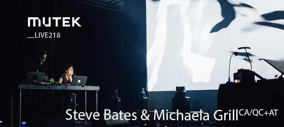 MUTEKLIVE218 - Steve Bates & Michaela Grill