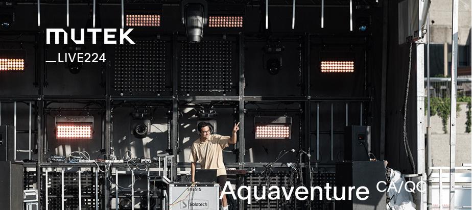 MUTEKLIVE224 - Aquaventure