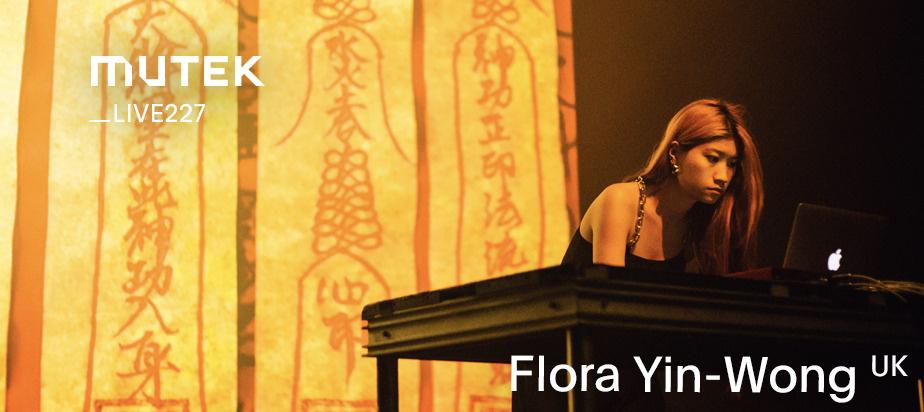 MUTEKLIVE227 - Flora Yin-Wong